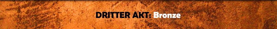 Dritter Akt - Bronze